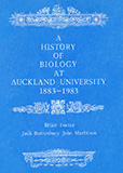 A History of Biology at the University of Auckland, 1883-1983